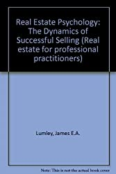 Real Estate Psychology: The Dynamics of Successful Selling (Real estate for professional practitioners)