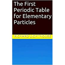 The First Periodic Table for Elementary Particles (English Edition)