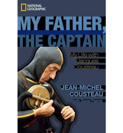 [MY FATHER, THE CAPTAIN: MY LIFE WITH JACQUES COUSTEAU BY (Author)Cousteau, Jean-Michel]Hardcover(May-2010)