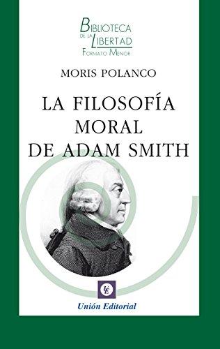 La filosofía moral de Adam Smith (Biblioteca de la Libertad Formato Menor nº 32)