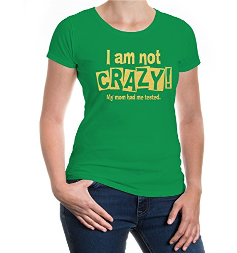 buXsbaum® Girlie T-Shirt I am not crazy. My mum had me tested. Kellygreen-Gold
