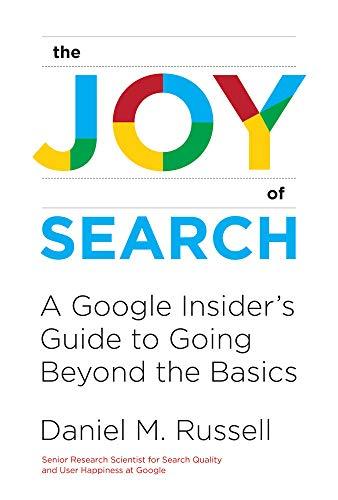 Preisvergleich Produktbild The Joy of Search: A Google Insider's Guide to Going Beyond the Basics (Mit Press)