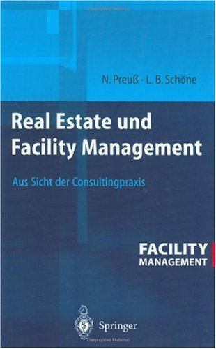 Download Real Estate und Facility Management: Aus Sicht der Consultingpraxis