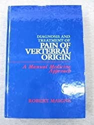 Diagnosis and Treatment of Pain of Vertebral Origin: A Manual Medicine Approach by Robert Maigne (1996-01-30)