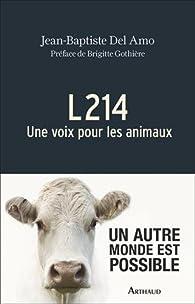 L214 Une voix pour les animaux par Jean-Baptiste Del Amo