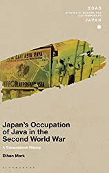 Japan's Occupation of Java in the Second World War: A Transnational History (SOAS Studies in Modern and Contemporary Japan)