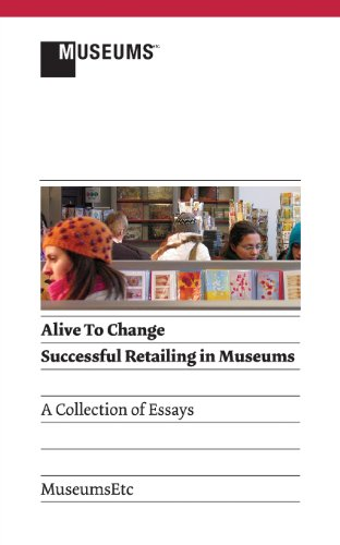 Alive to Change: Successful Retailing in Museums (2nd Edition)