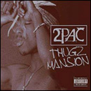 Thugz Mansion by 2Pac