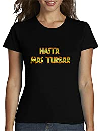 latostadora - Camiseta hasta Mas Turbar Chica para Mujer