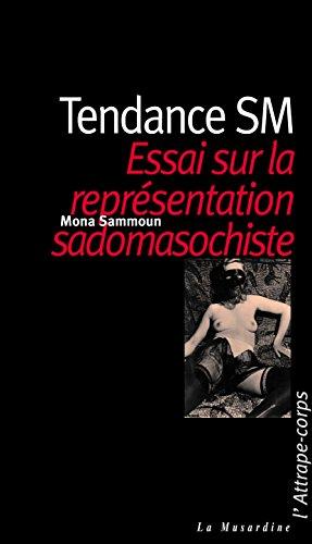 Tendance SM. Essai sur la représentation masochiste (L'Attrape-corps) par Mona Sammoun