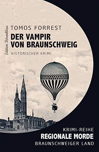 Regionale Morde - aus dem Braunschweiger Land: Der Vampir von Braunschweig - Land
