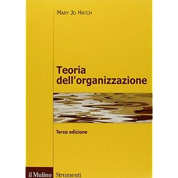 Teoria Dell'organizzazione. Tre Prospettive: Moderna, Simbolica, Postmoderna