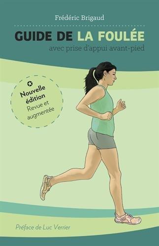 Guide de la Foulée avec prise d'appui avant-pied - 2e édition par Brigaud Frédéric