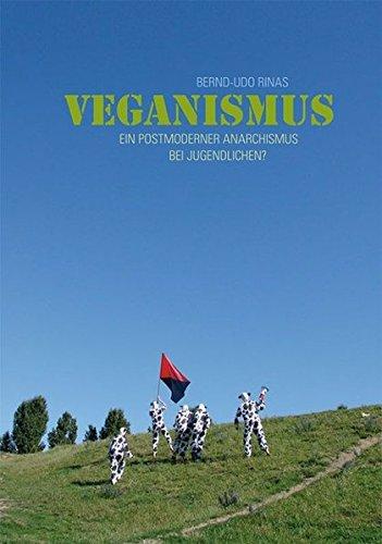Veganismus: Ein postmoderner Anarchismus bei Jugendlichen?