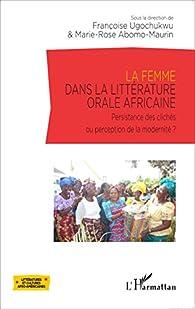 La femme dans la littérature orale africaine par  Marie-Rose Abomo Maurin