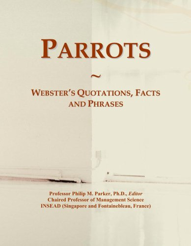 Parrots: Webster's Quotations, Facts and Phrases