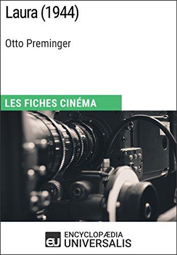 Laura d'Otto Preminger: Les Fiches Cinéma d'Universalis par Encyclopaedia Universalis