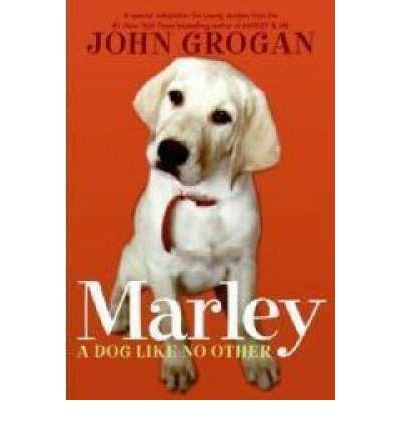 [(Marley : A Dog Like No Other)] [By (author) John Grogan] published on (March, 2008)