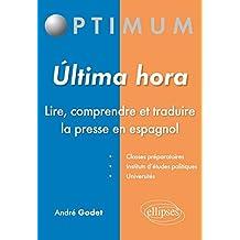 Ultima hora : Lire, comprendre et traduire la presse en espagnol (Optimum)