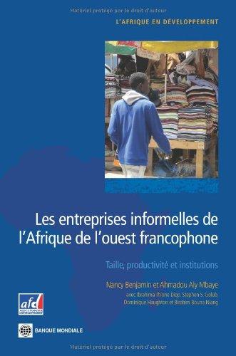 Les entreprises informelles de l''Afrique de l''ouest francophone