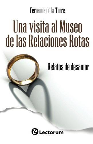Una visita al Museo de las Relaciones Rotas: Relatos de desamor