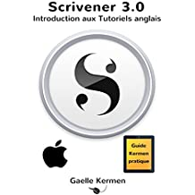 Scrivener 3.0  Introduction aux Tutoriels anglais (Collection Pratique Guide Kermen t. 8) (French Edition)