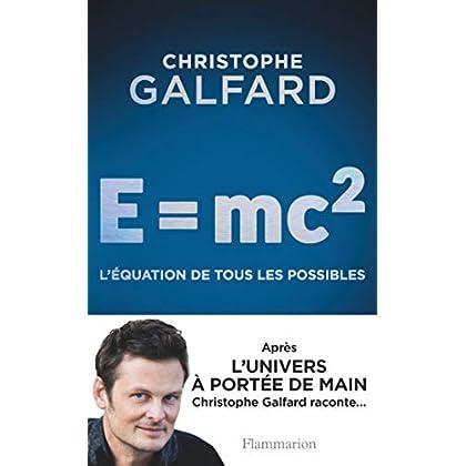 E= Mc2 : l'équation de tous les possibles