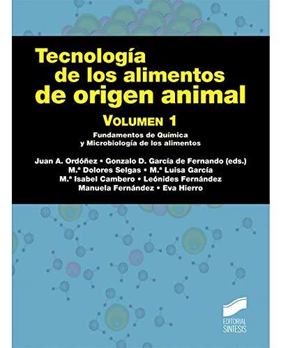 Tecnología de los alimentos de origen animal. Volumen 1 (Manuales científico-técnicos) por Juan A./García de Fernando, Gonzalo D. (editores) Ordóñez