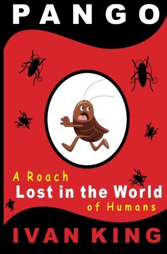 [PDF] Téléchargement gratuit Livres Pango: A Little Roach Lost in the World of Humans