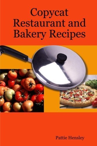 copycat-restaurant-and-bakery-recipes-by-hensley-pattie-2009-paperback