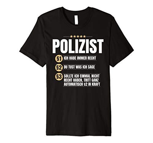 Polizist Geschenk-Idee Lustiges Rechtsstaat Beruf Shirt (Geschenk-ideen Für Polizisten)