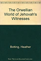 The Orwellian World of Jehovah's Witnesses