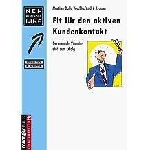 Fit für den aktiven Kundenkontakt. Der mentale Vitaminstoß zum Erfolg by Andre Kramer (2001-12-05)