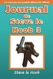 Journal de Steve le Noob 3: Ce n'est pas un produit Minecraft officiel