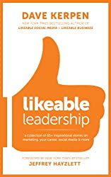 Likeable Leadership: A Collection of 65+ Inspirational Stories on Marketing, Your Career, Social Media & More (English Edition)