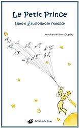 La versione integrale del capolavoro di Antoine de Saint-Exupéry nell'edizione originale francese del 1943, un testo essenziale e utilissimo per studenti di francese o semplici amanti della lingua.Le Petit Prince è una storia bellissima e profonda, c...