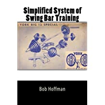 Simplified System of Swing Bar Training by Bob Hoffman (2011-11-10)