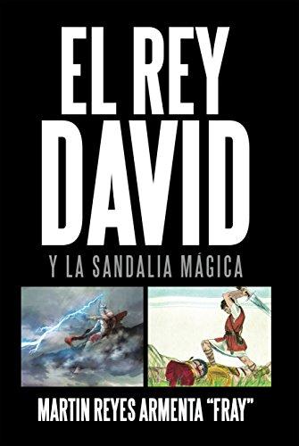 El Rey David: Y La Sandalia Mágica (Spanish Edition)