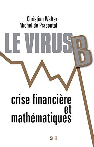 Le Virus B. Crises financières et mathématiques