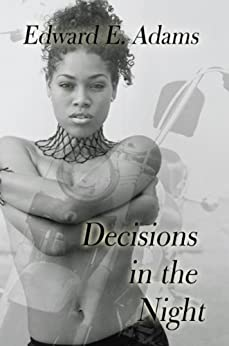 Decisions in the Night (English Edition) di [Adams, Edward E.]