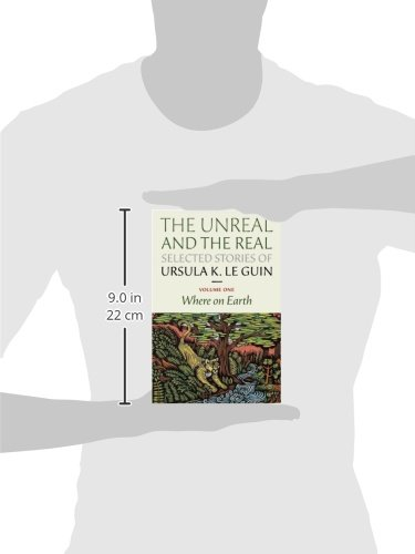 Real and the Unreal: Selected Stories Volume One: Orsinia, Oregon, Other Parts of the Earth: 1