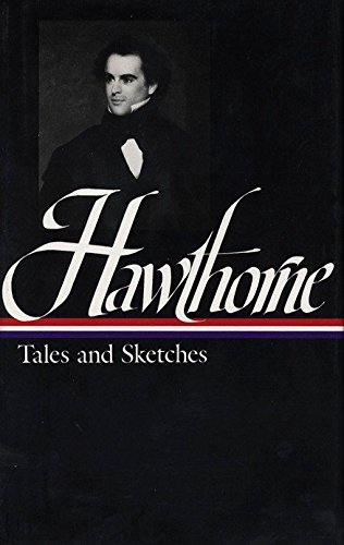 Nathaniel Hawthorne: Tales and Sketches (LOA #2): Twice-told Tales / Mosses from an Old Manse / The Snow-Image / A Wonder Book /  Tanglewood Tales / ... America Nathaniel Hawthorne Edition, Band 1) -