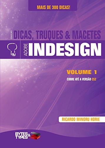 Coleção Dicas, Truques & Macetes -  Adobe InDesign - Volume 1 (Portuguese Edition) por Ricardo Minoru Horie