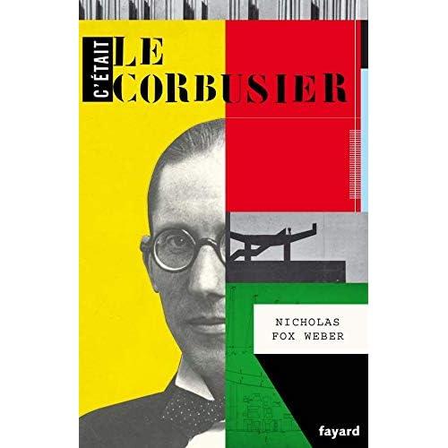 C'était Le Corbusier