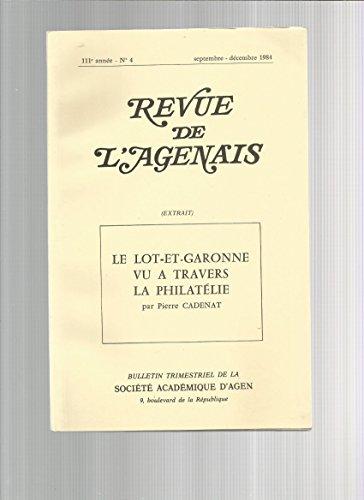 Le Lot-Et-Garonne Vu À Travers La Philatélie (Extrait Revue De L'agenais)