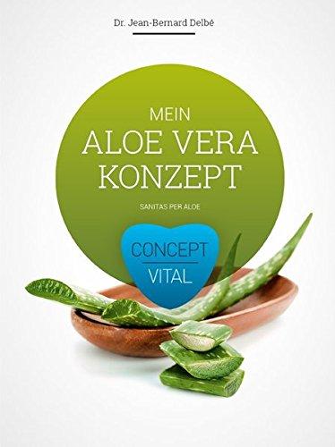 Mein Aloe Vera Konzept - Aloe Vera Gesundheit
