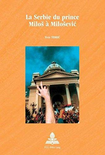 La Serbie du prince Milos à Milosevic