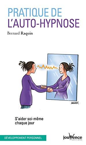 Pratique de l'auto-hypnose : S'aider soi-même chaque jour