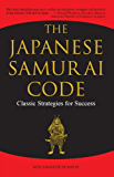 The Japanese Samurai Code: Classic Strategies for Success