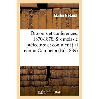 Discours et conférences, 1870-1878. Six mois de préfecture et comment j'ai connu Gambetta: Cinq ans au conseil municipal de Paris